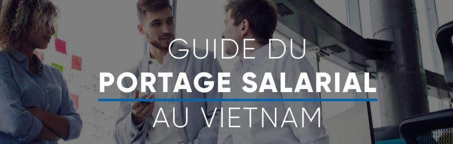 Guide du portage salarial au Vietnam: avantages, inconvénients et FAQ