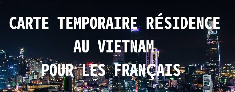 carte temporaire de résidence TRC au vietnam pour étrangers
